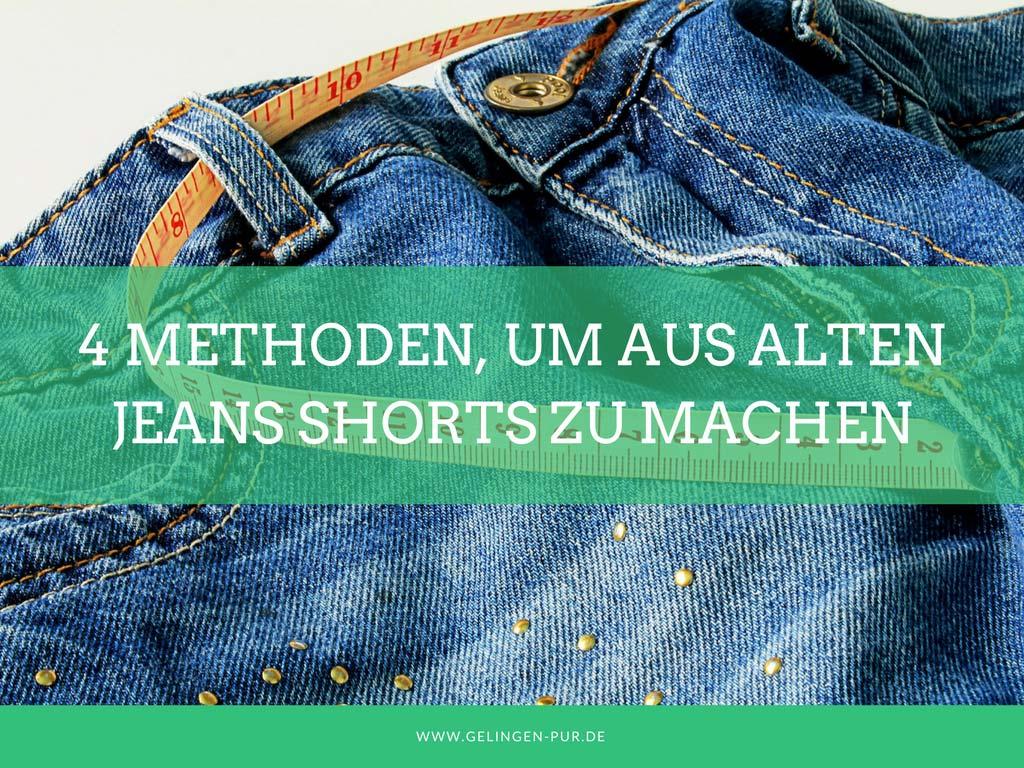4 Methoden, um aus alten Jeans Shorts zu machen